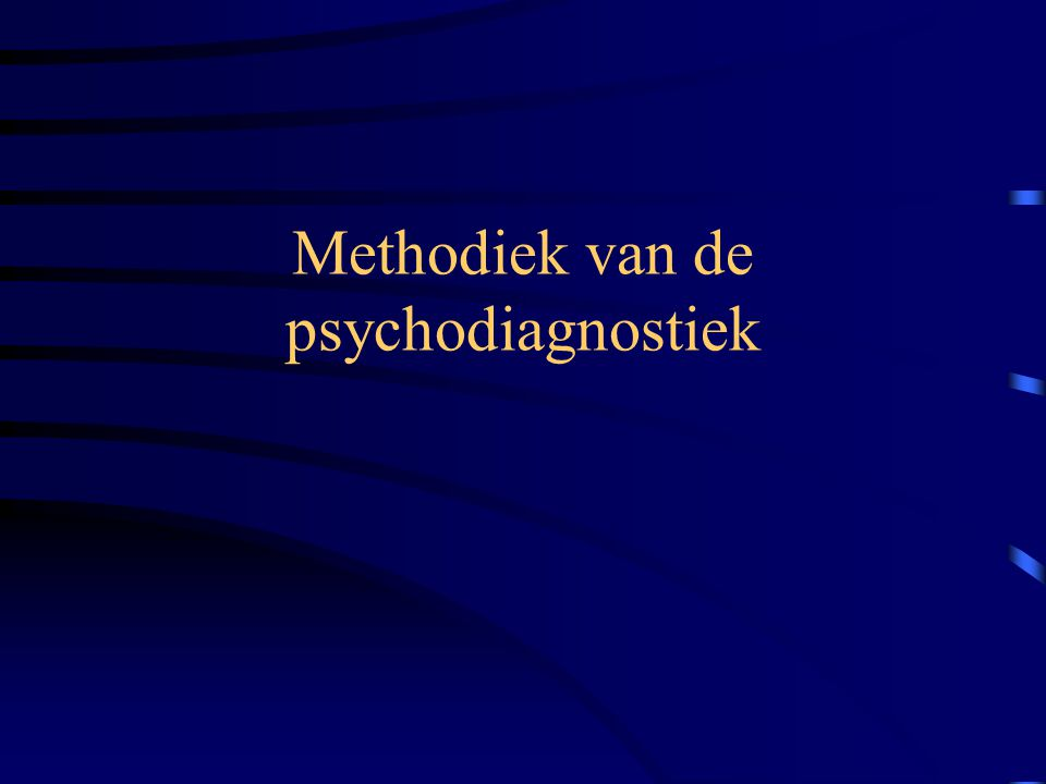Methodiek van de psychodiagnostiek