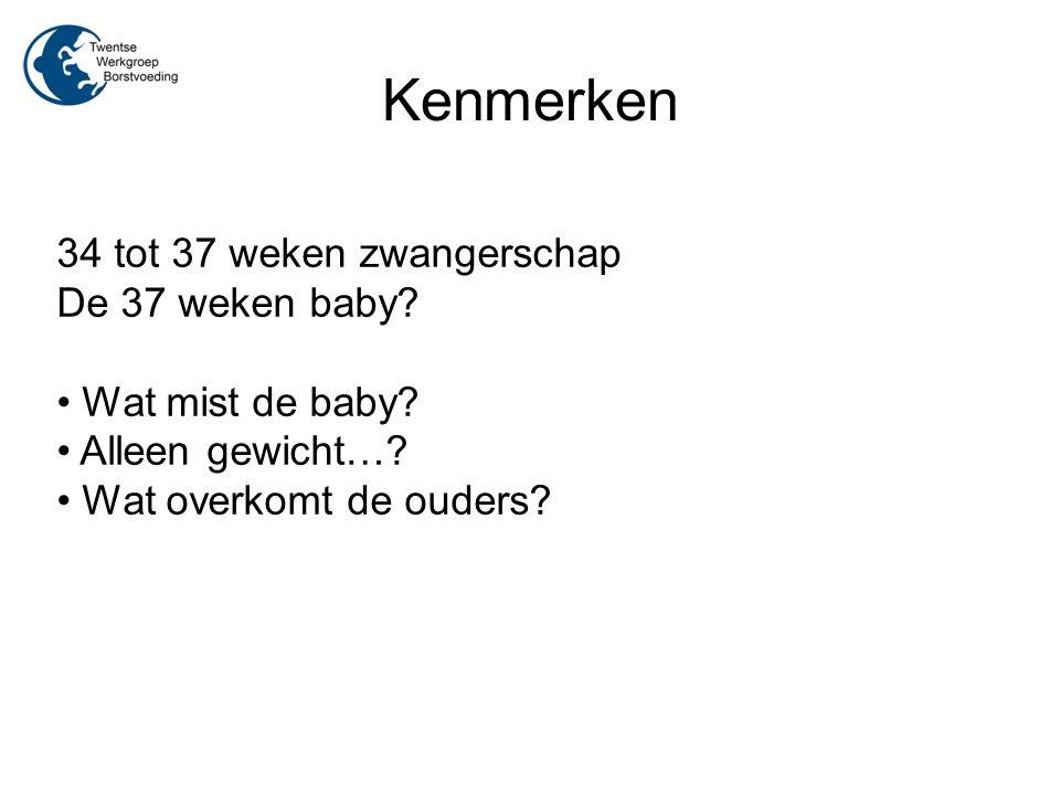Kenmerken 34 tot 37 weken zwangerschap De 37 weken baby