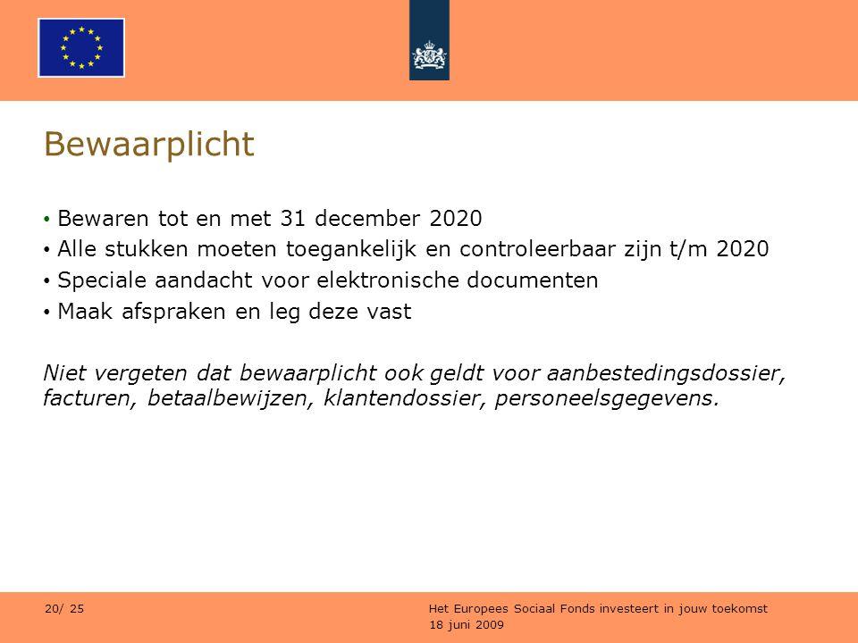 Bewaarplicht Bewaren tot en met 31 december 2020