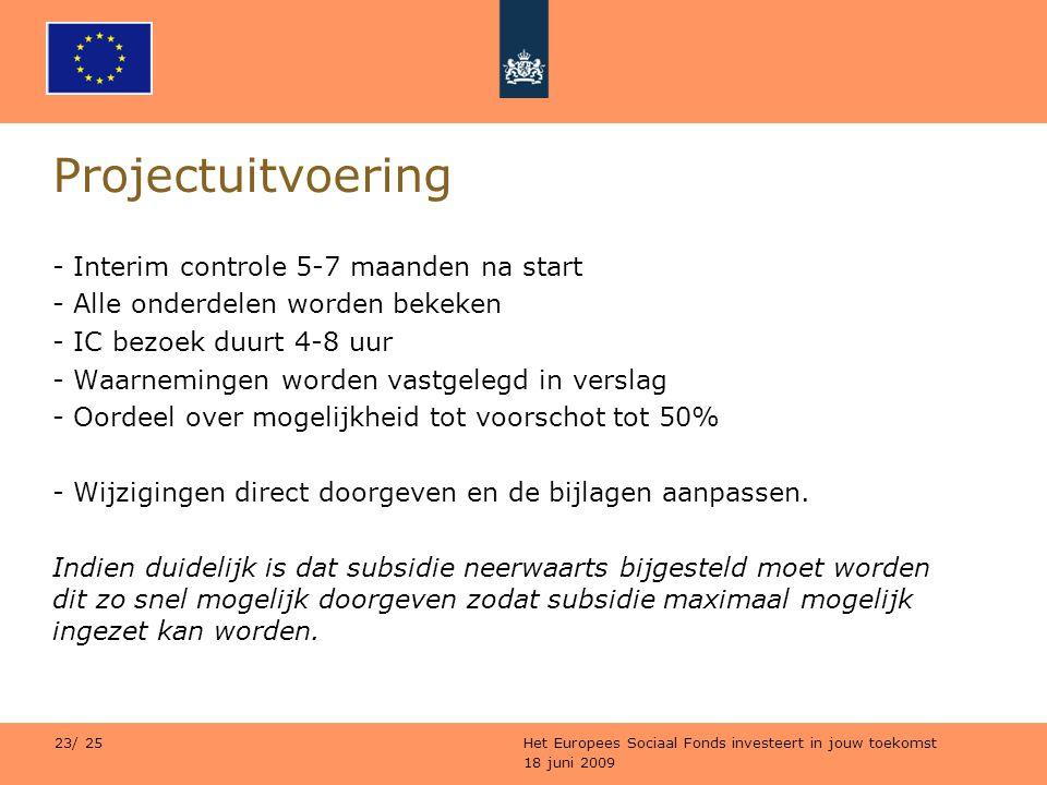 Projectuitvoering Interim controle 5-7 maanden na start