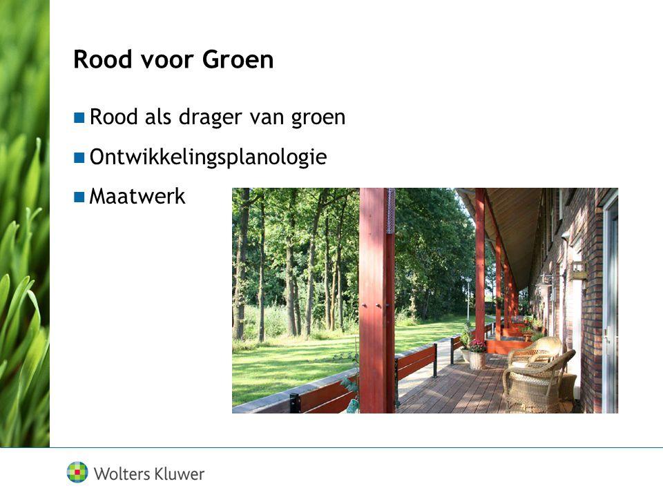 Rood voor Groen Rood als drager van groen Ontwikkelingsplanologie