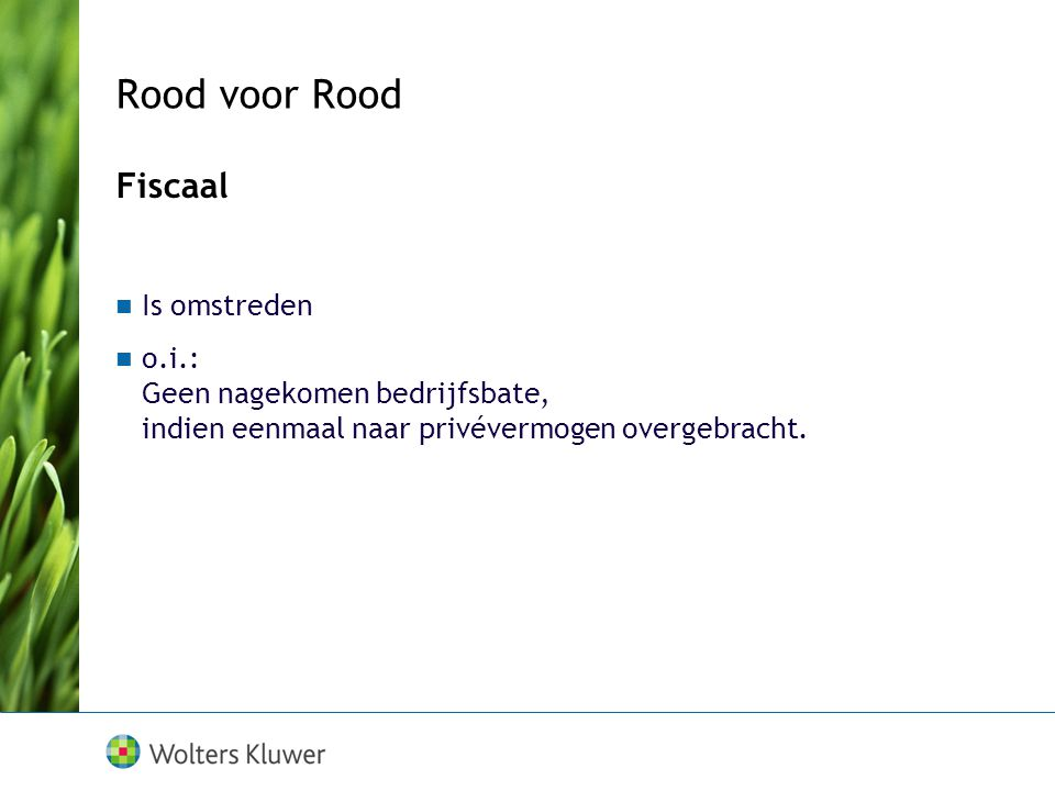 Rood voor Rood Fiscaal Is omstreden