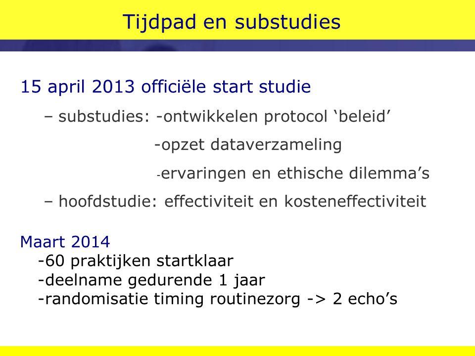 Tijdpad en substudies 15 april 2013 officiële start studie