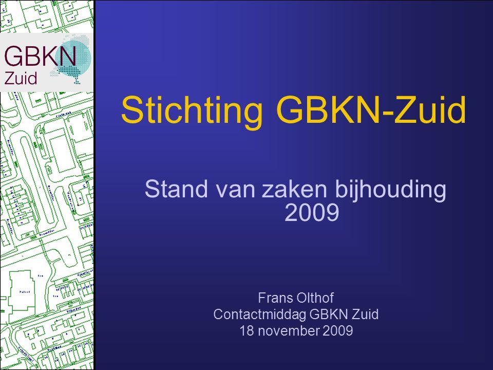 Stichting GBKN-Zuid Stand van zaken bijhouding 2009 Frans Olthof