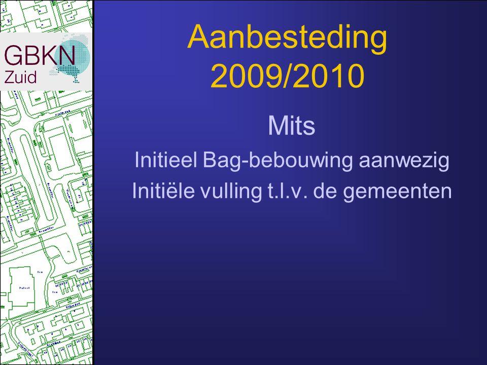 Aanbesteding 2009/2010 Mits Initieel Bag-bebouwing aanwezig