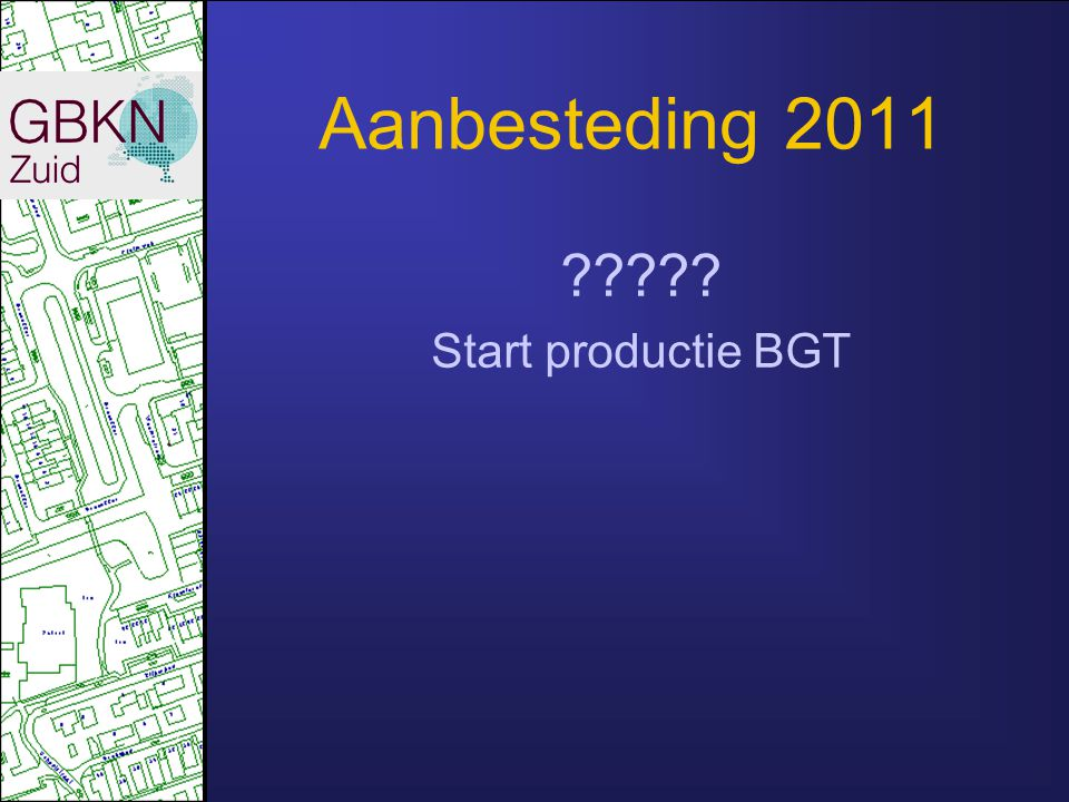 Aanbesteding 2011 Start productie BGT