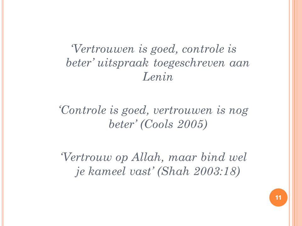 'Controle is goed, vertrouwen is nog beter' (Cools 2005)