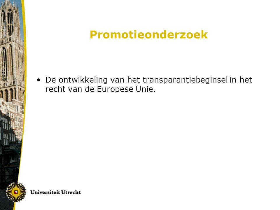 Promotieonderzoek De ontwikkeling van het transparantiebeginsel in het recht van de Europese Unie.