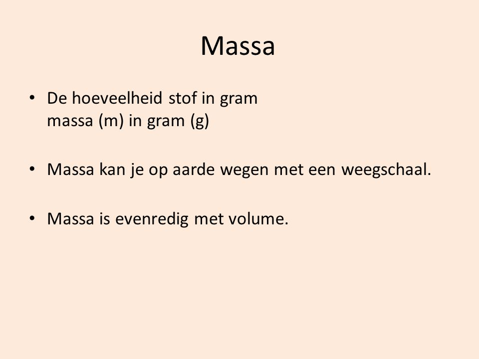 Massa De hoeveelheid stof in gram massa (m) in gram (g)