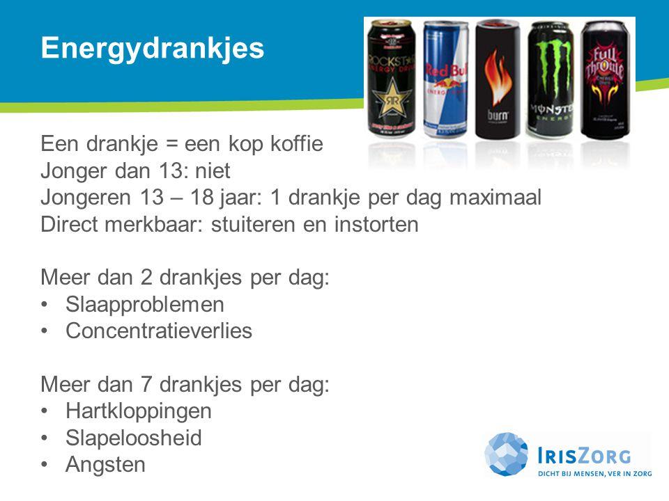 Energydrankjes Een drankje = een kop koffie Jonger dan 13: niet