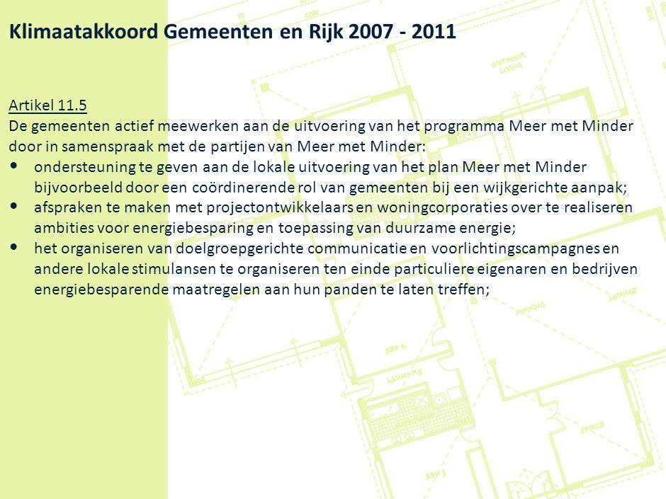 Wat is Meer met Minder Meer met Minder is een samenwerkingsverband tussen overheid, markt en gebouweneigenaren.