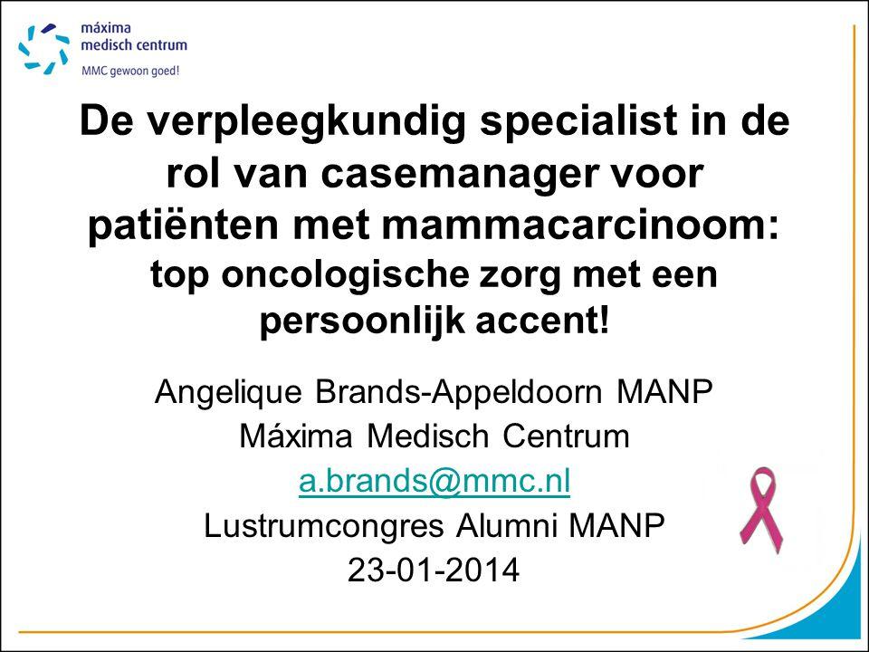 De verpleegkundig specialist in de rol van casemanager voor patiënten met mammacarcinoom: top oncologische zorg met een persoonlijk accent!