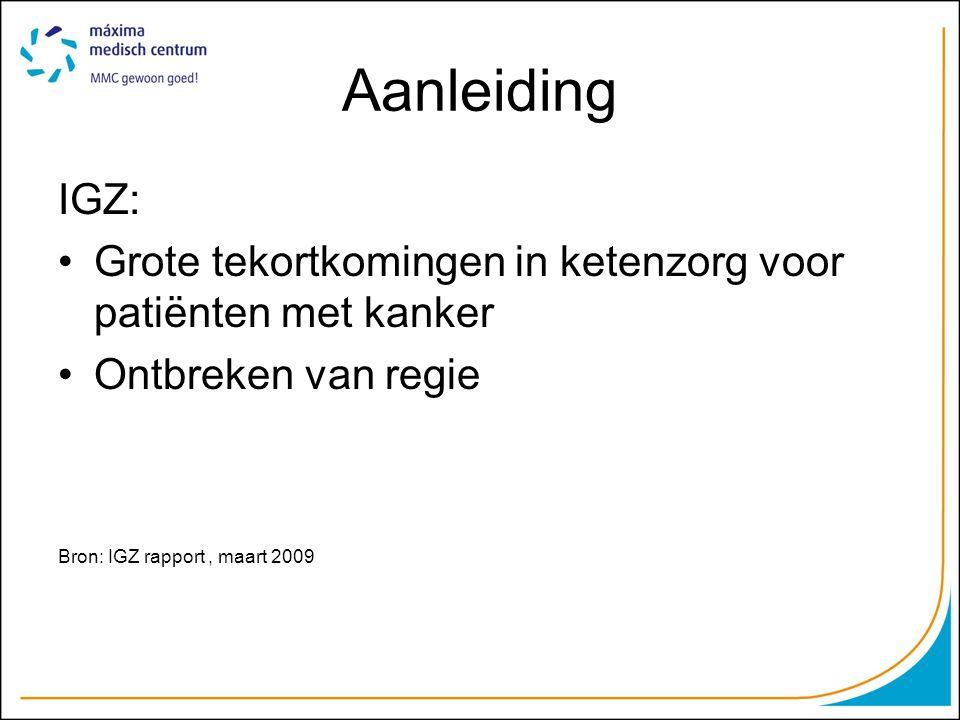 Aanleiding IGZ: Grote tekortkomingen in ketenzorg voor patiënten met kanker. Ontbreken van regie.