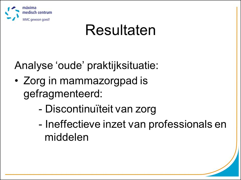 Resultaten Analyse 'oude' praktijksituatie: