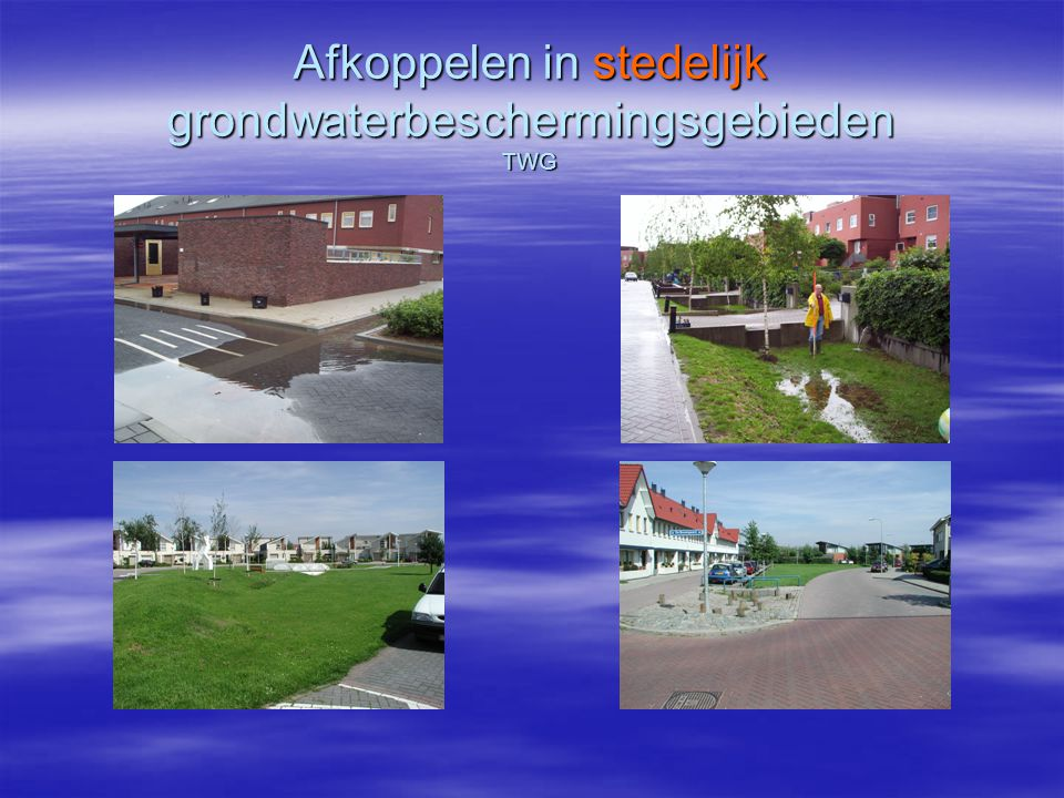 Afkoppelen in stedelijk grondwaterbeschermingsgebieden TWG