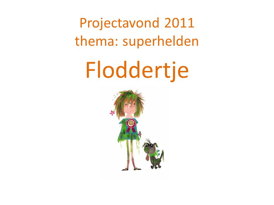 Projectavond 2011 thema: superhelden