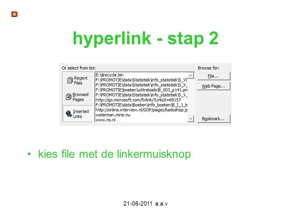 hyperlink - stap 2 kies file met de linkermuisknop 21-06-2011 a.a.v