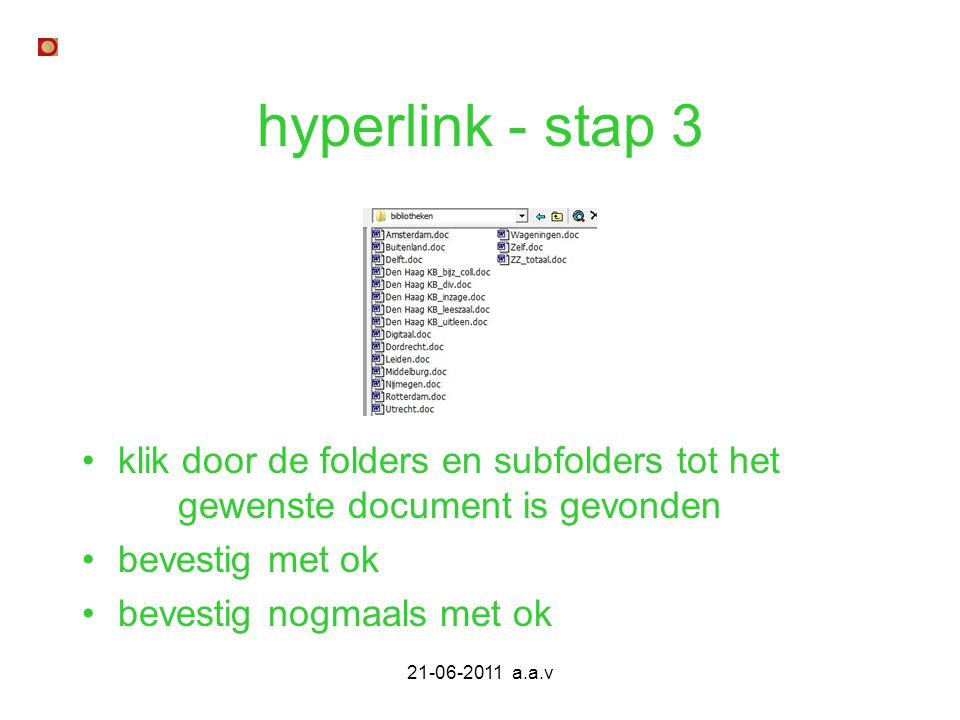 hyperlink - stap 3 klik door de folders en subfolders tot het gewenste document is gevonden. bevestig met ok.