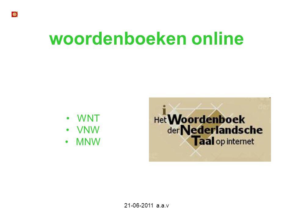 woordenboeken online WNT VNW MNW 21-06-2011 a.a.v