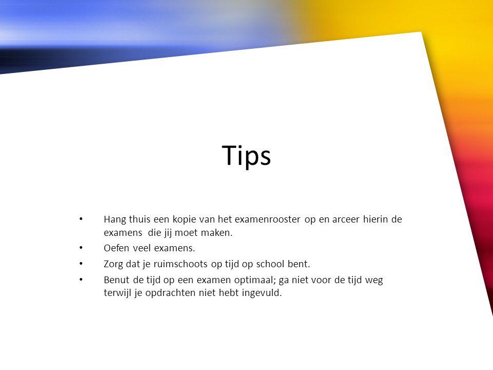 Tips Hang thuis een kopie van het examenrooster op en arceer hierin de examens die jij moet maken.