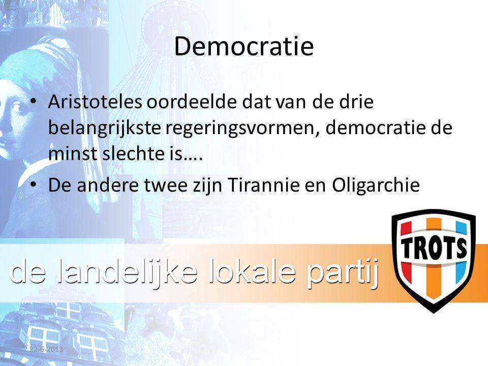 Democratie Aristoteles oordeelde dat van de drie belangrijkste regeringsvormen, democratie de minst slechte is….