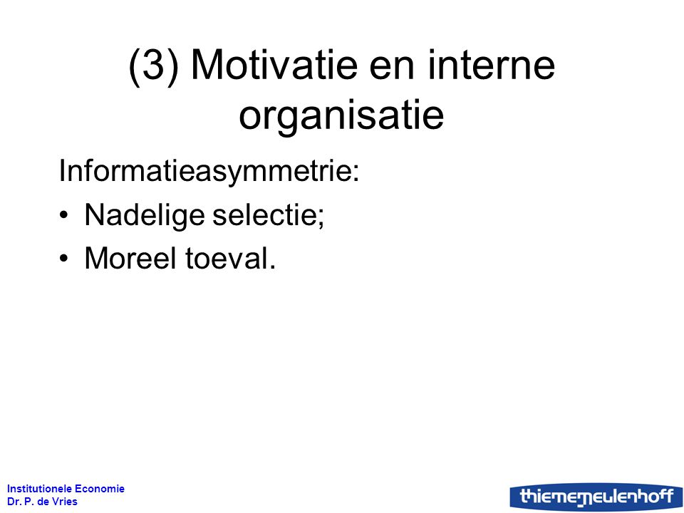 (3) Motivatie en interne organisatie