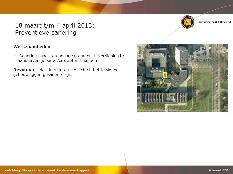 18 maart t/m 4 april 2013: Preventieve sanering Werkzaamheden
