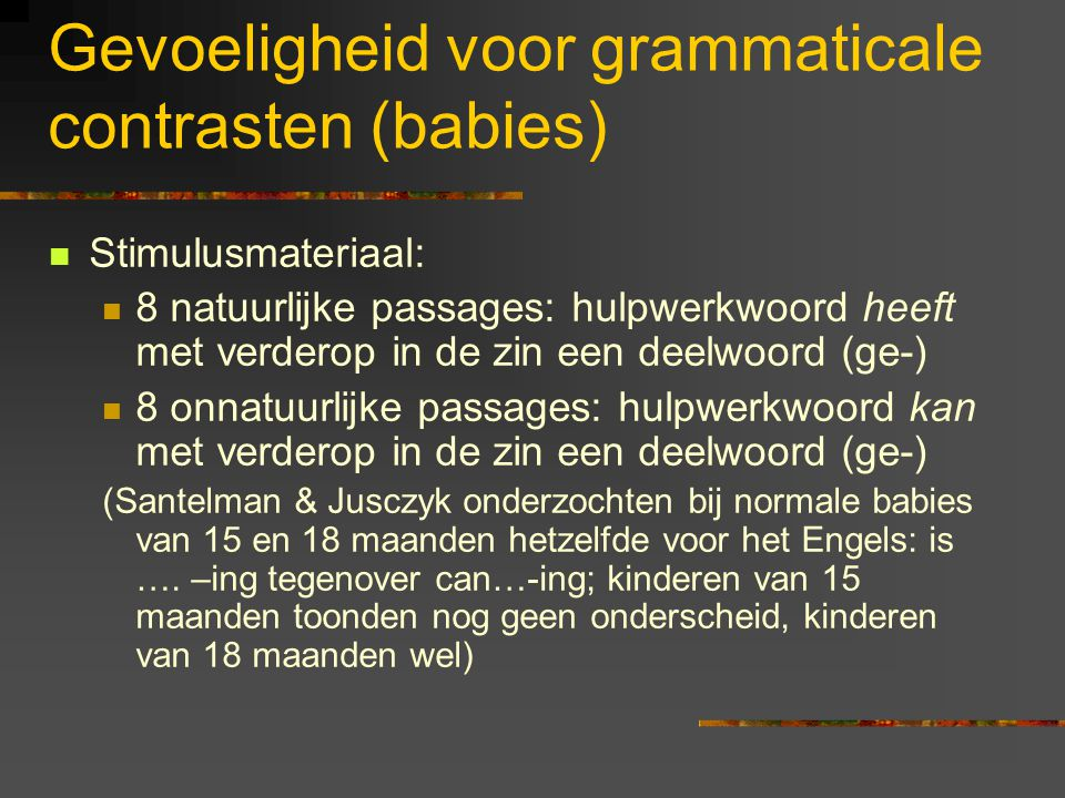 Gevoeligheid voor grammaticale contrasten (babies)