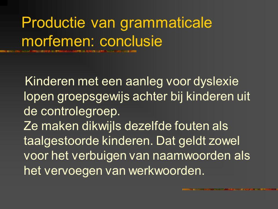 Productie van grammaticale morfemen: conclusie