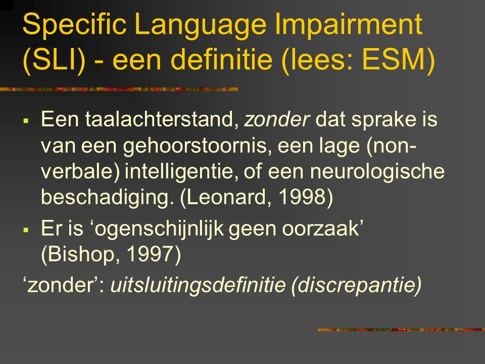 Specific Language Impairment (SLI) - een definitie (lees: ESM)