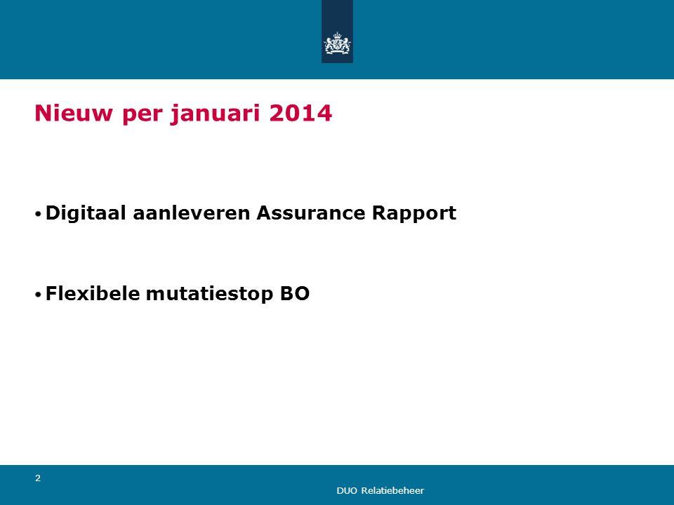 Nieuw per januari 2014 Digitaal aanleveren Assurance Rapport