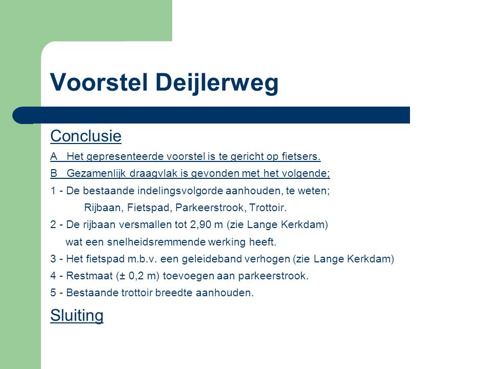 Voorstel Deijlerweg Conclusie Sluiting