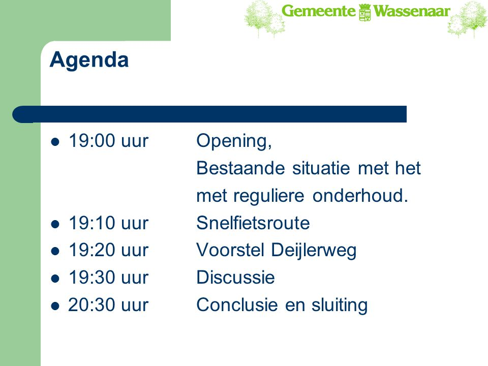 Agenda 19:00 uur Opening, Bestaande situatie met het
