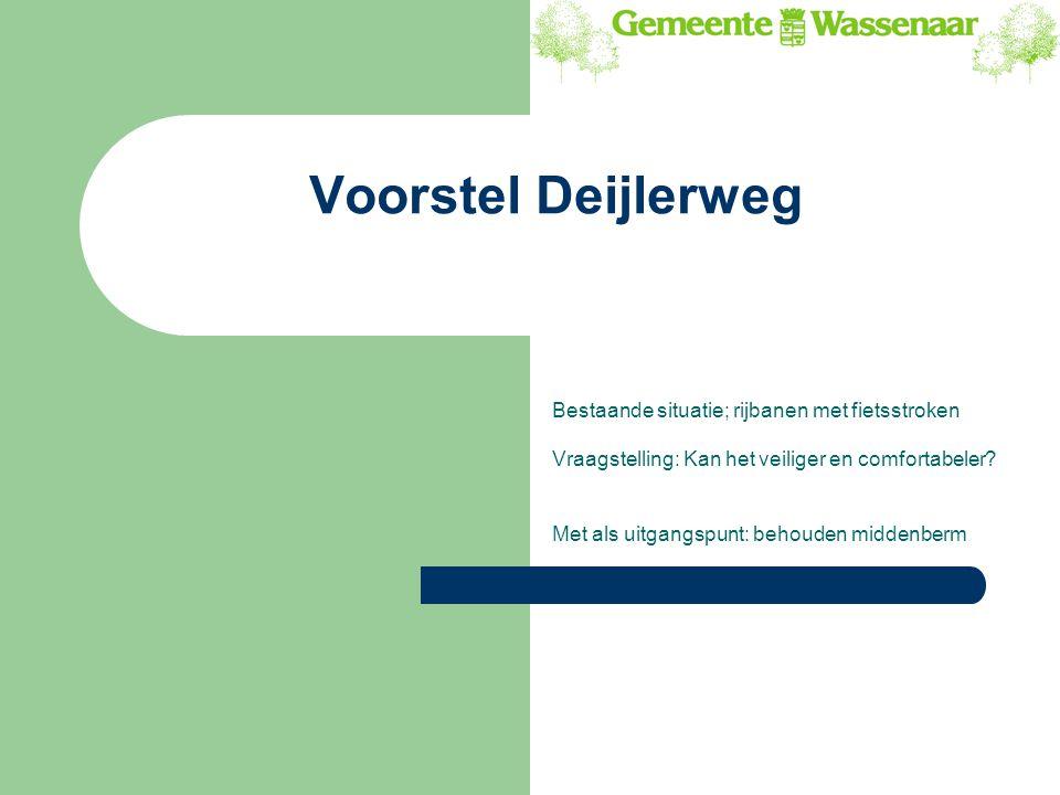Voorstel Deijlerweg Bestaande situatie; rijbanen met fietsstroken