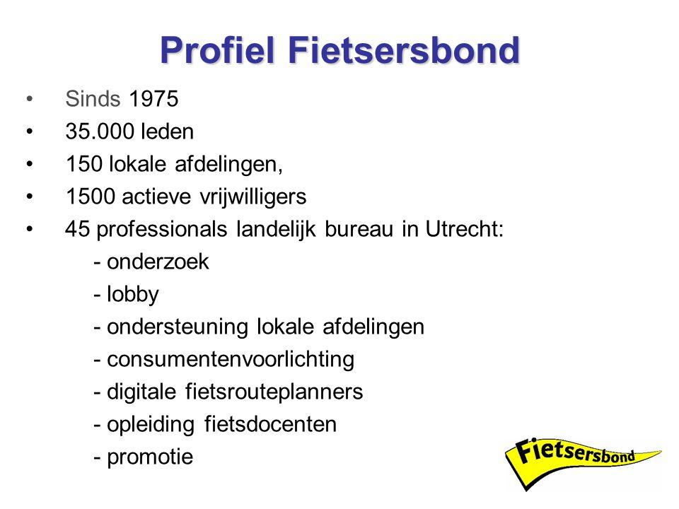 Profiel Fietsersbond Sinds 1975 35.000 leden 150 lokale afdelingen,