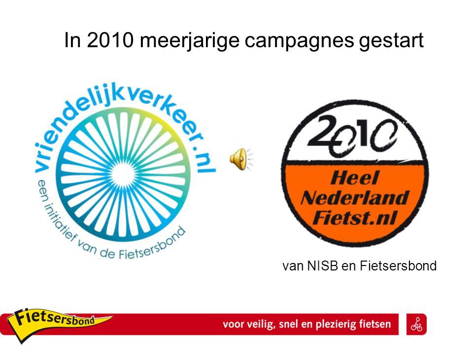 In 2010 meerjarige campagnes gestart