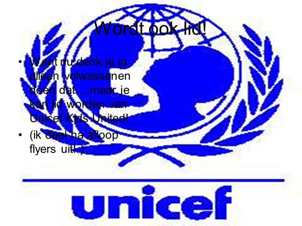 Wordt ook lid! Want nu denk je ja alleen volwassenen doen dat….maar je kan lid worden van Unicef Kids United!