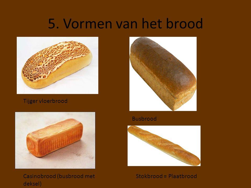 5. Vormen van het brood Tijger vloerbrood Busbrood