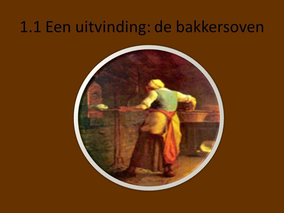 1.1 Een uitvinding: de bakkersoven