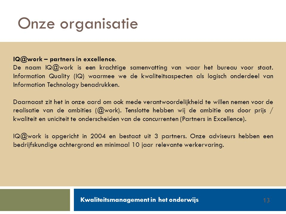 Onze organisatie IQ@work – partners in excellence.