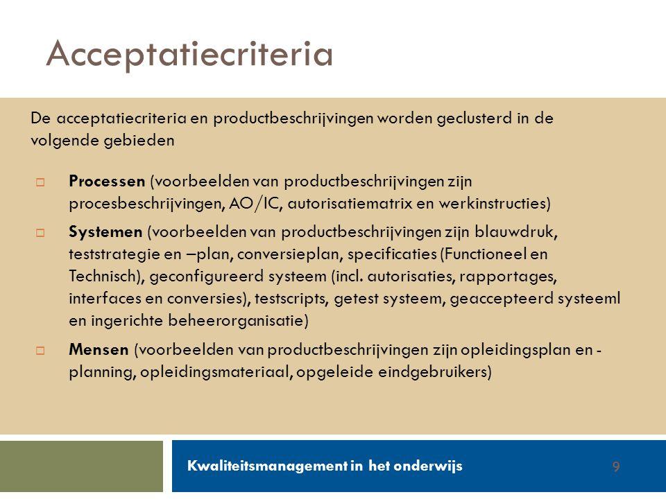 Acceptatiecriteria De acceptatiecriteria en productbeschrijvingen worden geclusterd in de volgende gebieden.