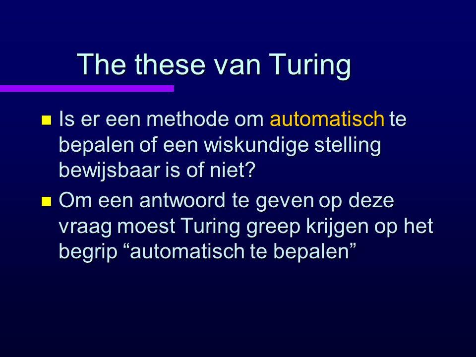 The these van Turing Is er een methode om automatisch te bepalen of een wiskundige stelling bewijsbaar is of niet