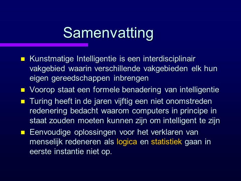 Samenvatting Kunstmatige Intelligentie is een interdisciplinair vakgebied waarin verschillende vakgebieden elk hun eigen gereedschappen inbrengen.
