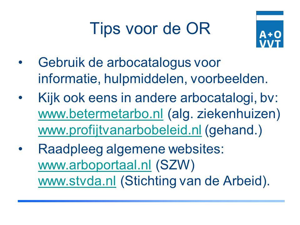 Tips voor de OR Gebruik de arbocatalogus voor informatie, hulpmiddelen, voorbeelden.