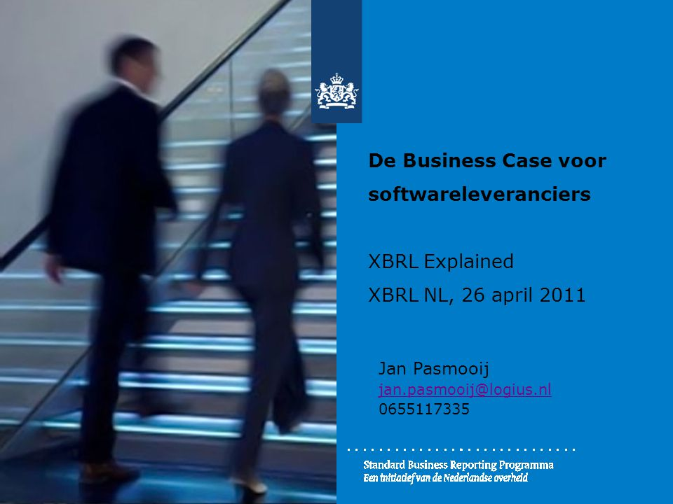 De Business Case voor softwareleveranciers XBRL Explained XBRL NL, 26 april 2011
