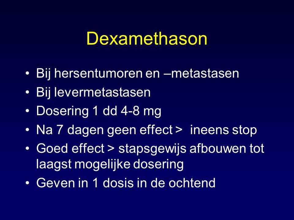 Dexamethason Bij hersentumoren en –metastasen Bij levermetastasen