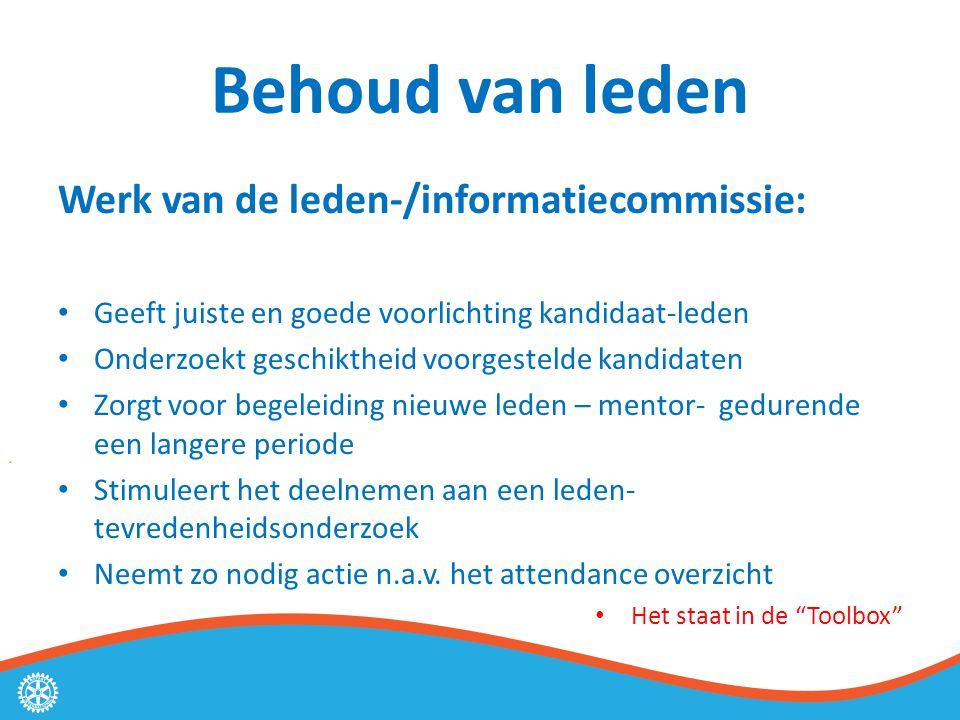 Behoud van leden Werk van de leden-/informatiecommissie: