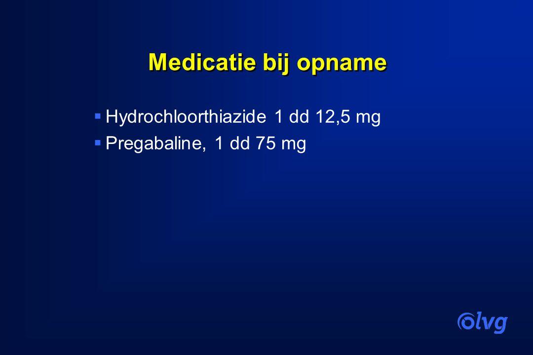 Medicatie bij opname Hydrochloorthiazide 1 dd 12,5 mg