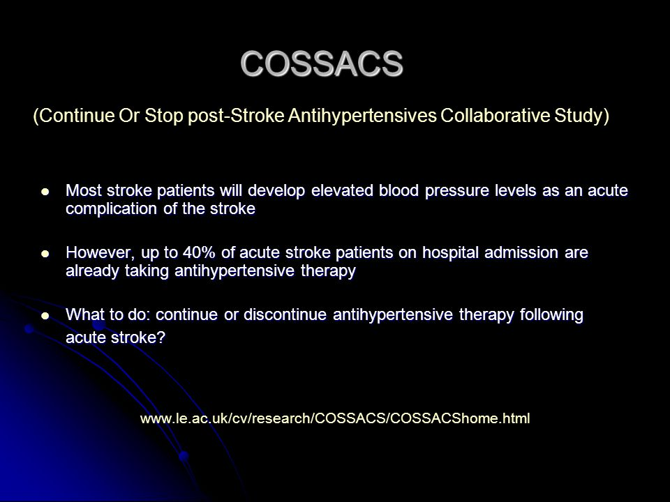 COSSACS (Continue Or Stop post-Stroke Antihypertensives Collaborative Study)