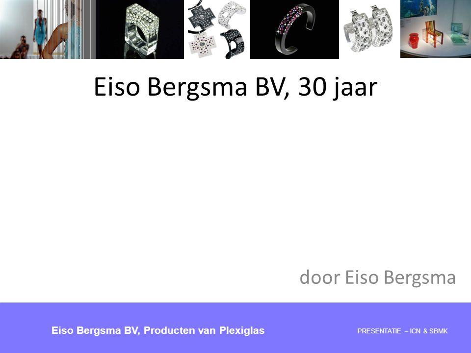 Eiso Bergsma BV, 30 jaar door Eiso Bergsma